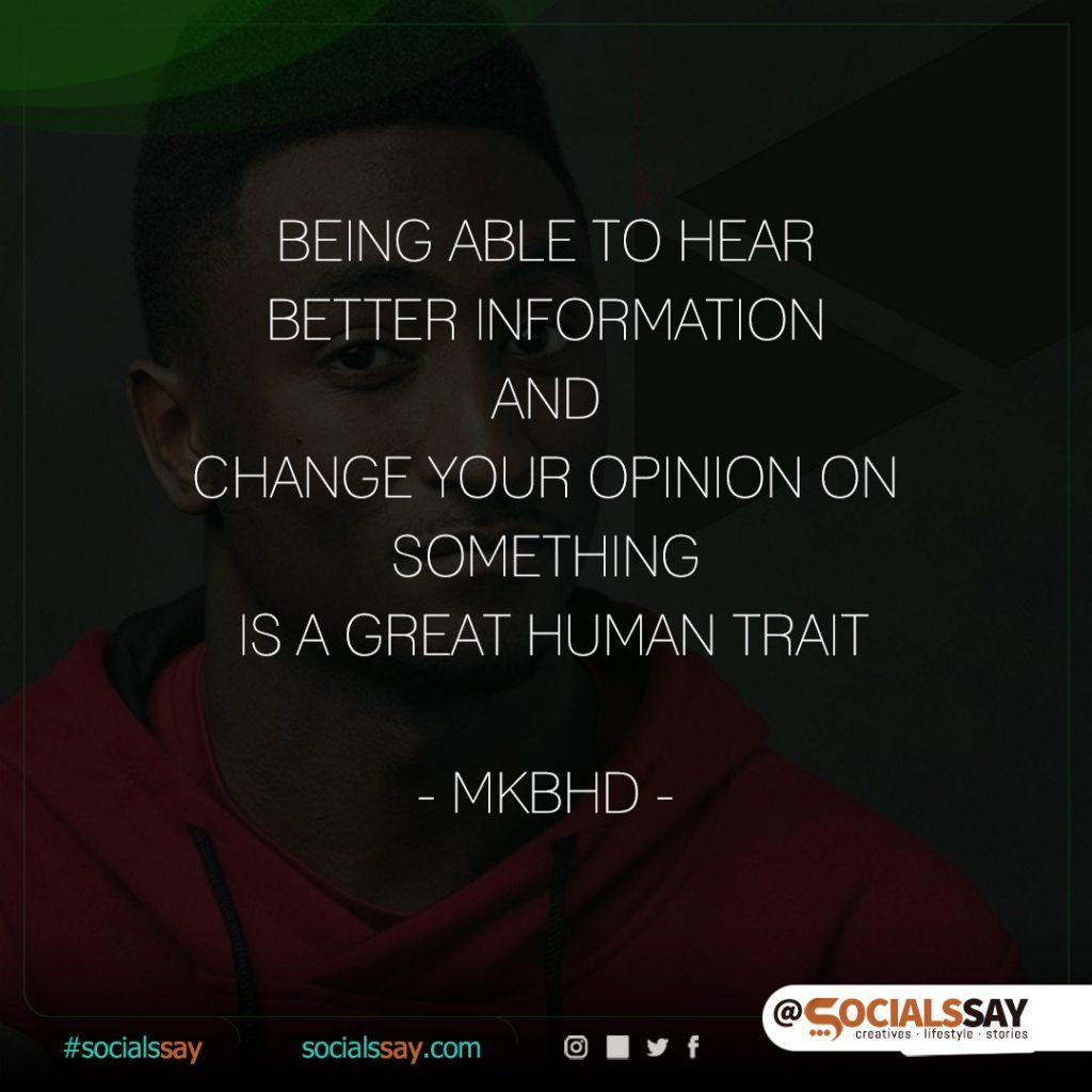 Being able to hear better information and change your opinion on something is a great human trait.